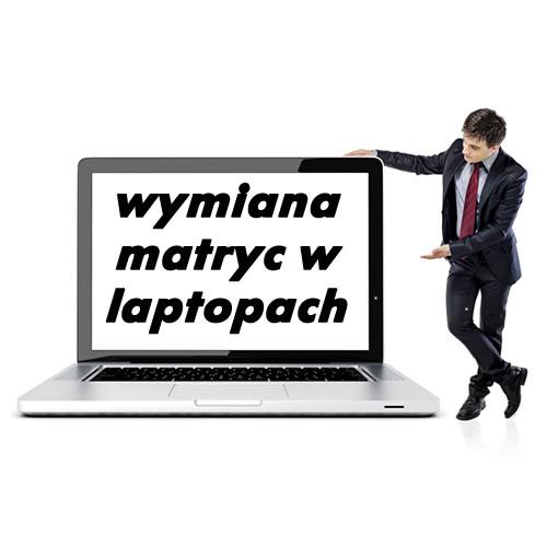 Wymiana matryc w laptopach